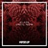Until Now (Original Mix)