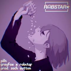 Grayfox x Robstar - Pills [Prod. Zach Sutton]