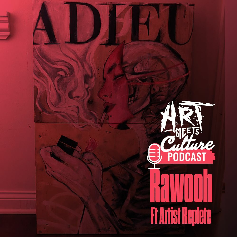 Episode 29: Rawooh ft Artist Replete