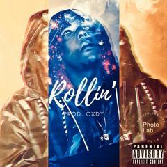 Rollin' (Prod. Cxdy)