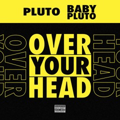 Future & Lil Uzi Vert - Over Your Head