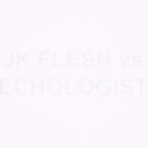 JK FLESH vs ECHOLOGIST - FLESHOLOGY 3
