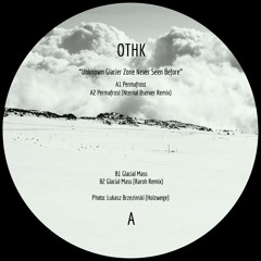 Lost In Ether | P R E M I E R E | OTHK - Glacial Mass [Unknown Timeline Records]