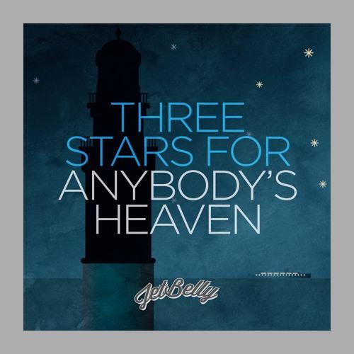 (Three Stars For) Anybody's Heaven