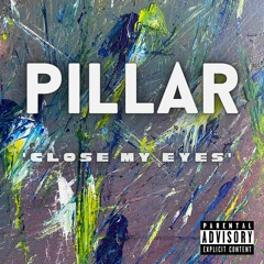 Close My Eyes   -   Pillar      [Free Download]