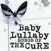 Lullaby (Originally Performed by the Cure) [Lullaby Version]