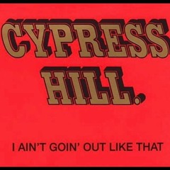 Free Download: Cypress Hill - I Ain't Goin' Out Like That (Blame Mate Edit)