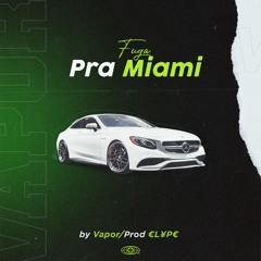 VAPXR - Fuga Pra Miami (Prod. ELYPE)