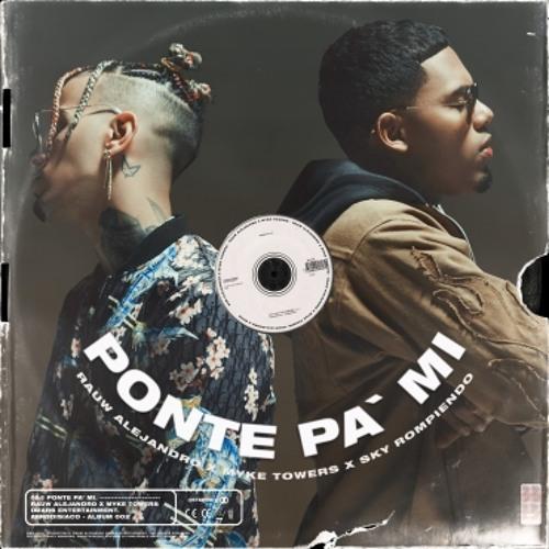 Ponte Pa' Mí ( DannySapy Remix ) Rauw Alejandro X Myke Towers X Sky Rompiendo - 96BPM