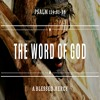 Download The Word of God - A Blessed Mercy (Psalm 119:81-88) Mp3