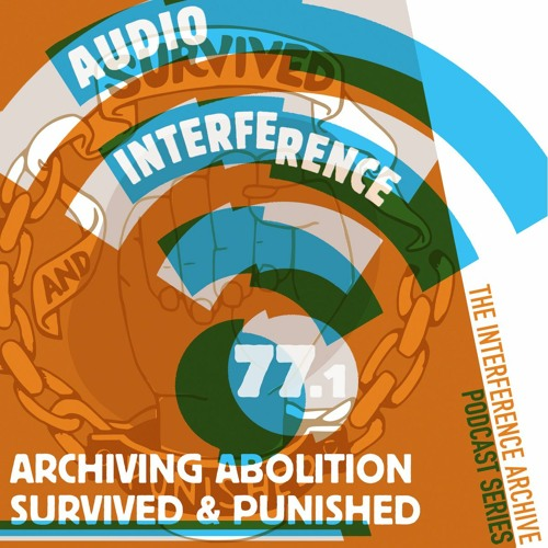 AI77.1: Archiving Abolition - Survived & Punished