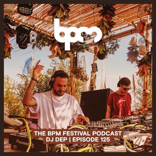 The BPM Festival Podcast 125: DJ Dep