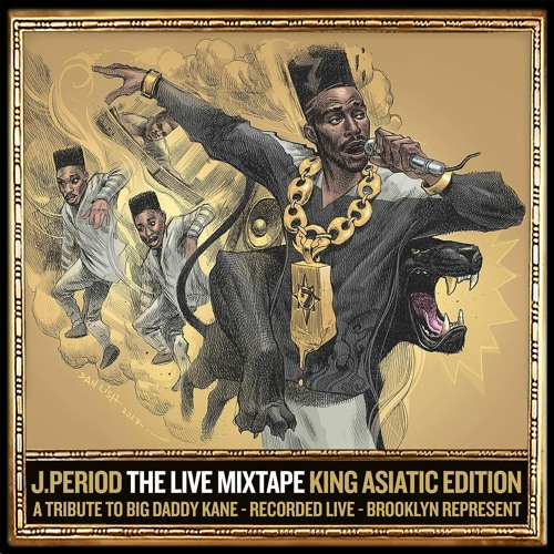 J.PERIOD Presents The Live Mixtape: King Asiatic Edition [A Tribute to Big Daddy Kane]
