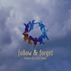 Follow & Forget feat. Russ Hillier (prod. POLAROID PAPI)