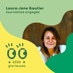 """2030 Glorieuses - Laura-Jane Gautier : """"Il faut s'autoriser à y croire"""""""