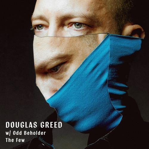 Douglas Greed - The Few /w Odd Beholder (Radio Version) - Snippet