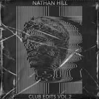 Club Edits VOL.2 - Nathan Hill (FREE DOWNLOAD)