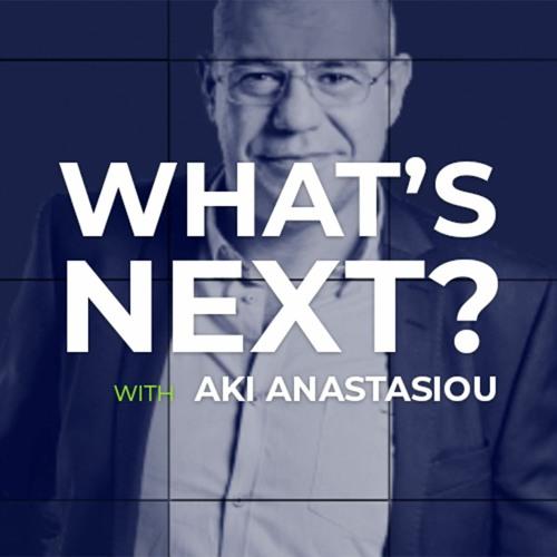 What's Next with Aki Anastasiou