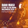 Download Dani Masi - A Trip to the Moon (HALLOWEEN 2020, Private Party) Mp3