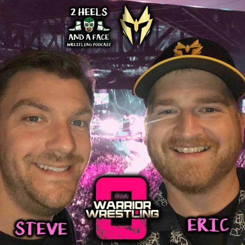 Eric and Steve talk Warrior Wrestling 8