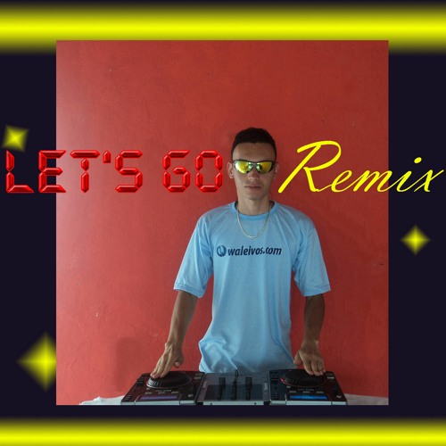Waleivos - Let's Go Remix