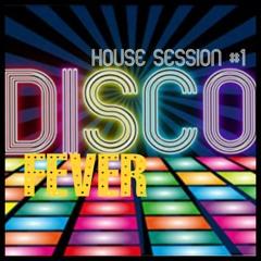 Disco Fever House Session #1