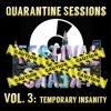 Download Quarantine Sessions Vol. 3 - Temporary Insanity Mp3