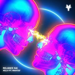KILLV - Reliance Kai (feat. Mahtzz)