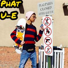 Phat U-E