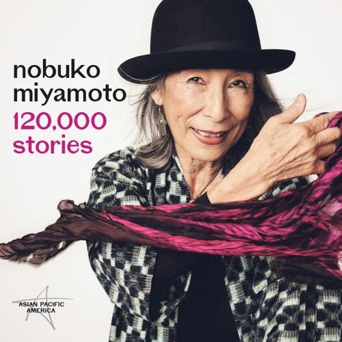 Nobuko Miyamoto - 120,000 Stories [Sampler]
