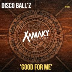 Disco Ball'z 'Good For Me'
