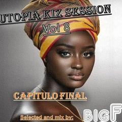 """Utopia Kiz Session vol 8 """"capitulo final"""""""