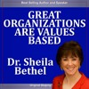 Great Organizations Are Values Based: The 30 Minute, New Breed of Leader Success Series