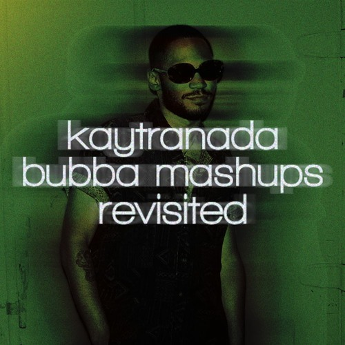 KAYTRANADA - BUBBA [pluvio mashups revisited edition]