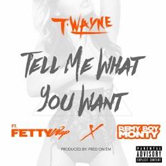 Tell Me What You (feat. Fetty Wap & Remy Boy Monty)