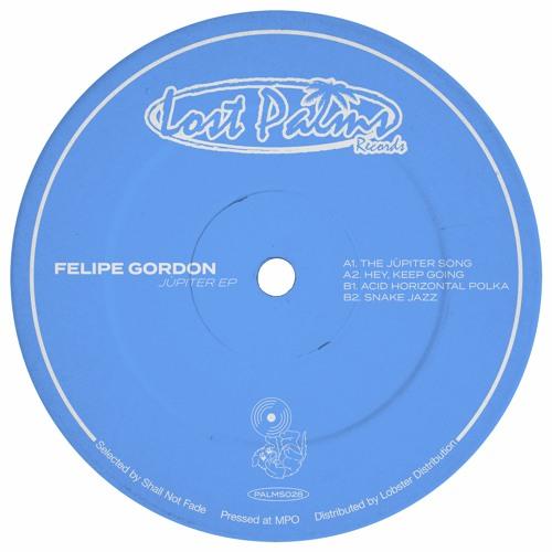 Felipe Gordon - Júpiter EP Out on Shall Not Fade now!
