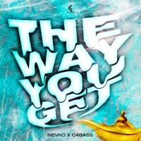 The Way You Get - C4BASS X NEVKO  Original Mix