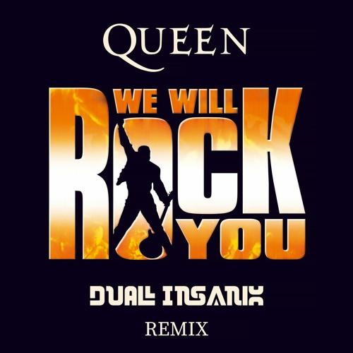 Queen - We Will Rock You (DUAL INSANIX Remix)