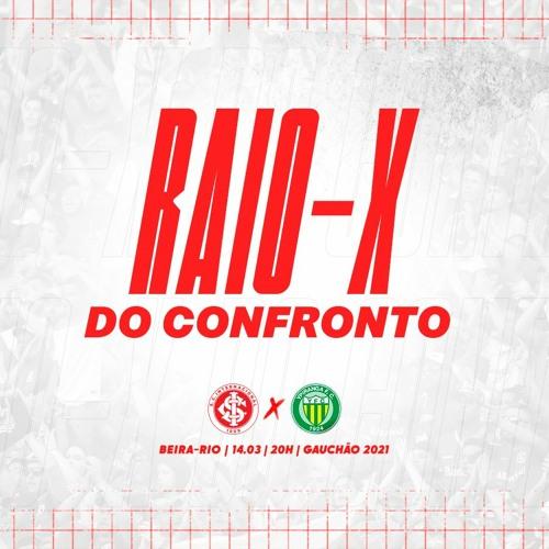 Raio-X #11 | Internacional x Ypiranga, entrevista com Carol Dolina | 14/03/2021