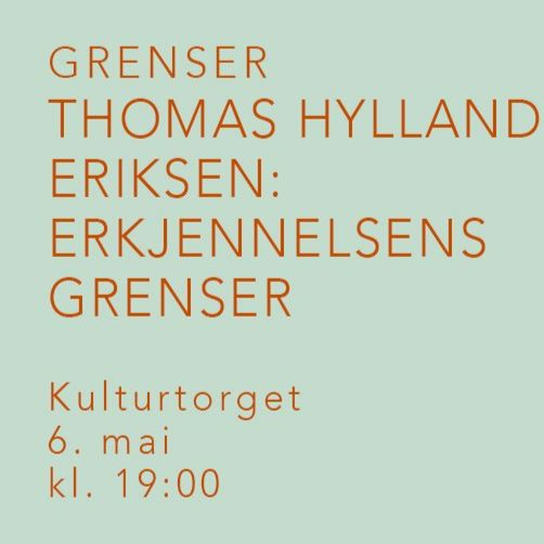 Thomas Hylland Eriksen: Erkjennelsens grenser
