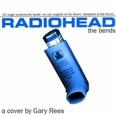 The Bends (Radiohead cover, 1995)