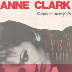 Anne Clark - Sleeper In Metropolis (Constellation Lyra Remix)