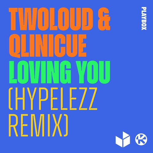 twoloud & Qlinicue - Loving You (Hypelezz Remix)