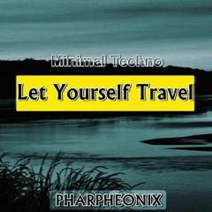 Let Yourself Travel - Pharpheonix