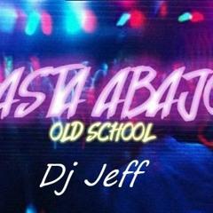 MIX SETIEMBRE 2021-HASTA ABAJO REMIX OLD SCHOOL[ ! DJ JEFF ! ] ★