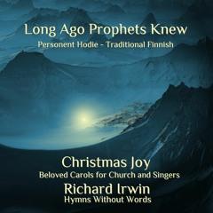 Long Ago Prophets Knew (Personent Hodie, Organ, 4 Verses)