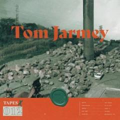 Tapes X 012 - Tom Jarmey