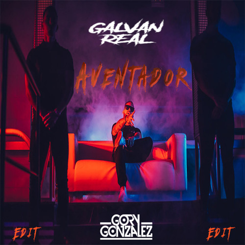 Galvan Real - Aventador (Gory Gonzalez Edit)