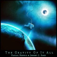 Pascal Hennig & Jeremy J. Saks - The Gravity Of It All