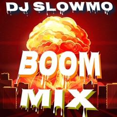 """DJ SLOWMO """"BOOM MIX""""!"""